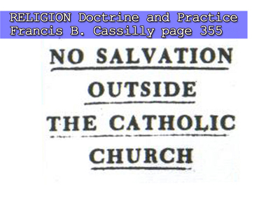 """Religion Doctrine and Practice"" by Francis B. Casilly page 355"