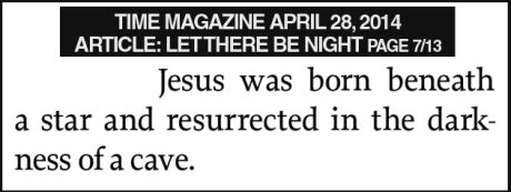 Jesus was born and ressurected in the dark